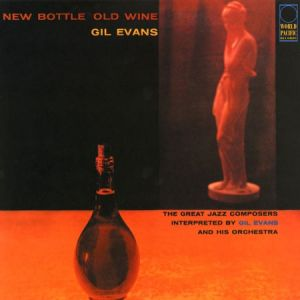 Evans, Gil - New Bottle Old Wine [New, 180g Vinyl] ― The Vicious Squirrel