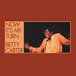 Carter, Betty - Now It's My Turn [New, 180g Vinyl] ― The Vicious Squirrel
