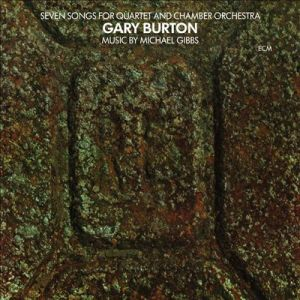 Burton, Gary - Seven Songs for Quartet and Chamber Orchestra [New, Vinyl] ― The Vicious Squirrel